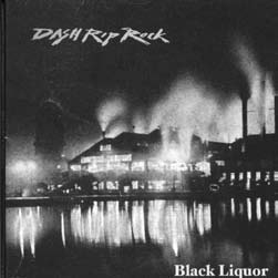 Dash Rip Rock -- Black Liquor