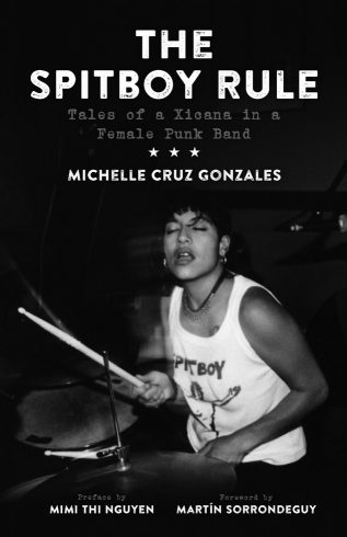 antigravity-sept2016-reviews_michelle-cruz-gonzalez_the-spitboy-rule_tales-of-a-xicana-in-a-female-punk-band